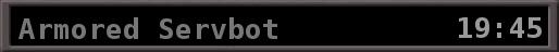 Armored Servbot (19:45)