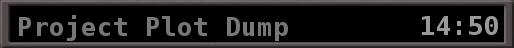 Project Plot Dump (14:50)